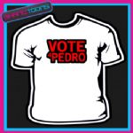 VOTE FOR PEDRO napoleon dynamite  SLOGAN TSHIRT